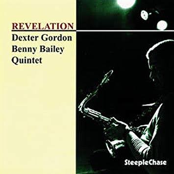 【Jazz Sax. Trumpet】Dexter Gordon Benny Bailey Quintet / Revelation (1974)