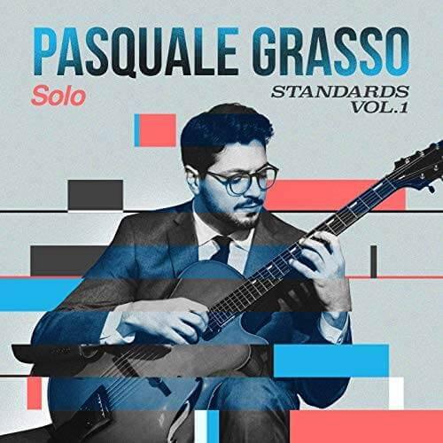 【Jazz Guitar】Solo Standards Vol.1 / Pasquale Grasso (2019)