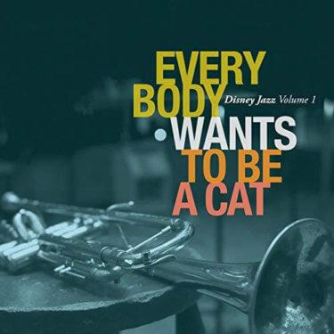 【Jazz × Disney】Everybody Wants To Be A Cat / Disney Jazz Vol.1(2011)
